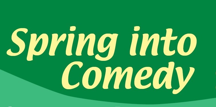 Spring into Comedy