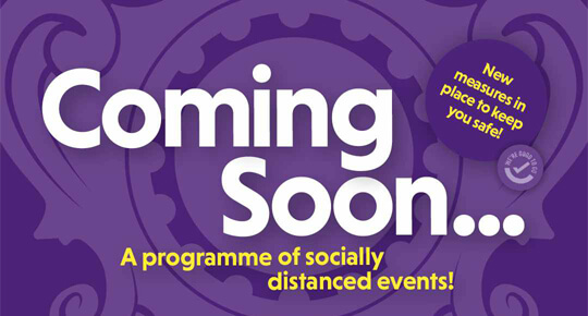 Socially distanced events coming soon