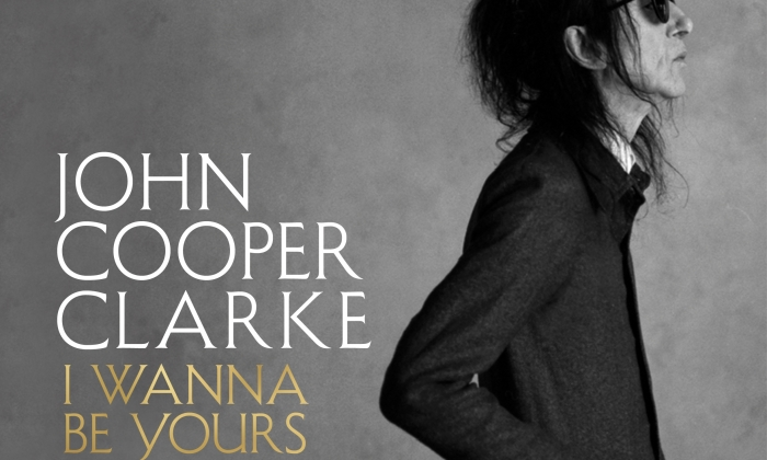 Dr John Cooper Clarke I Wanna Be Yours