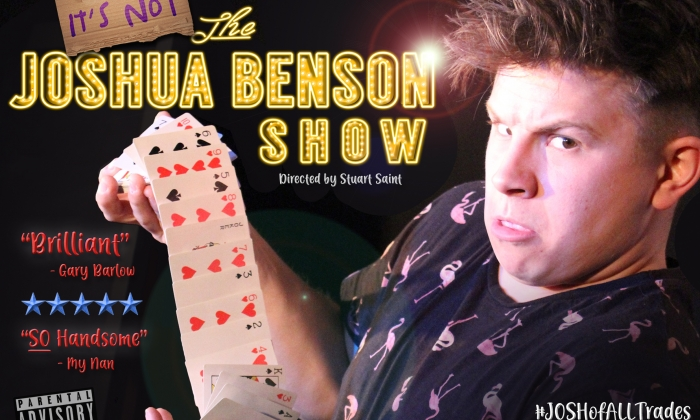 It's not the Josh Benson Show
